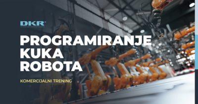 Otvoren poziv za prijavu na trening KUKA robot programiranja [BASIC & PRO] u mjesecu martu!